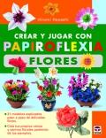 Crear y jugar con papiroflexia. Flores.