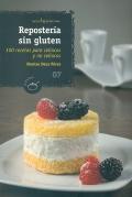 Repostería sin gluten. 100 recetas para celíacos y no celíacos.