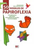 50 modelos de papiroflexia. Con explicaciones paso a paso, de los modelos más sencillos a los más complejos.
