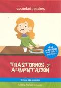 Trastornos de alimentación. Niños y adolescentes. Guía psicopedagógica con casos prácticos.