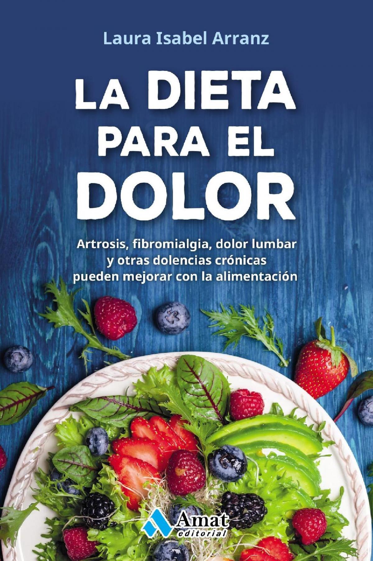 La dieta para el dolor artrosis fibromialgia dolor lumbar y otras dolencias cr nicas que - Alimentos para mejorar la artrosis ...