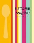 Platos para singles. Cocina con estilo para uno