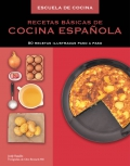 Recetas básicas de cocina española (escuela de cocina) 80 recetas ilustradas paso a paso