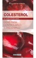 Colesterol. Ideas para controlarlo y prevenirlo.