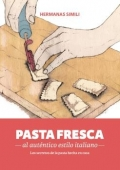 Pasta fresca al auténtico estilo italiano. Los secretos de la pasta hecha en casa