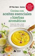 Cocina con aceites esenciales y hierbas aromáticas. Gotas de vida y salud para todas tus recetas