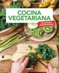 Cocina vegetariana. Un manual indispensable