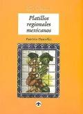 Platillos regionales mexicanos.