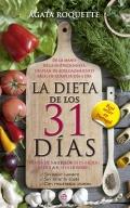 La dieta de los 31 días. Pierda de 3 a 5 kilos (si es mujer) o de 5 a 8 (si es hombre). Sin pasar hambre. Sin tirar la toalla. Con resultados visibles