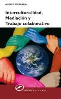 Interculturalidad, mediación y trabajo colaborativo.