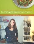 Cocina para emancipados. Las recetas del blog con más éxito entre los jóvenes independientes.