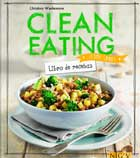 Clean eating. Libro de recetas. ¡Come sano!