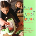 Baby cook Book. 77 recetas e ideas de chef para bebé