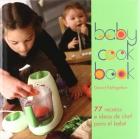 Baby cook Book. 77 recetas e ideas de chef para bebé
