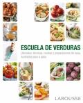 Escuela de verduras. Utensilios, técnicas, recetas y preparaciones de base, ilustradas paso a paso