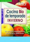 Cocina Bio de temporada Invierno. 92 recetas vegetarianas prácticas y deliciosas.