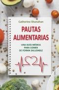 Pautas alimentarias. Una guía médica para comer de forma saludable.