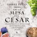 En la mesa del César. Los sabores de la antigüedad mediterránea para gastrónomos de hoy