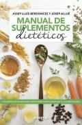 Manual de suplementos dietéticos. Los productos más efectivos para complementar tu alimentación