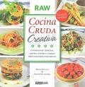 Cocina cruda creativa. Un mundo de texturas, sabores, aromas y colores para disfrutar cuidándonos.