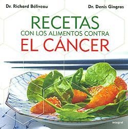 Recetas con los alimentos contra el c ncer dr richard b liveau la cocina de mam - Alimentos contra el cancer de mama ...
