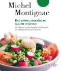 Entrantes y ensaladas que no engordan. 50 sabrosas recetas basadas en el método de adelgazamiento que funciona.