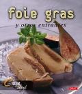 Foie gras y otros entrantes.
