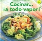 Cocinar...¡ a todo vapor !.