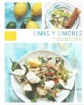 Limas y limones. 75 ideas brillantes y sabrosas para cocinar con cítricos