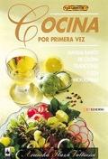 Cocina por primera vez. Manual básico de cocina tradicional y con microondas.