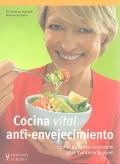 Cocina vital anti-envejecimiento. Comer de forma consciente para mantenerse joven.
