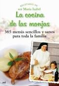 La cocina de las monjas. 365 menús sencillos y sanos para toda la familia