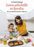 Cocina saludable en familia. Recetas plant based fáciles y deliciosas