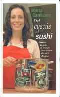 Del cuscús al sushi. Recetas de todo el mundo para viajar sin salir de casa.