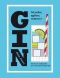 Gin: mezclar, agitar, remover. Más de 40 combinados para amantes de la ginebra