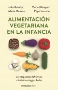 Alimentación vegetariana en la infancia. Las respuestas definitivas a todas tus veggie-dudas