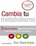 Cambia tu metabolismo. 3 fáciles pasos para perder peso y no volver a recuperarlo.