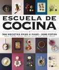 Escuela de cocina. 500 recetas paso a paso. 3000 fotos