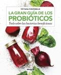 La gran guía de los probióticos. Todo sobre las bacterias beneficiosas