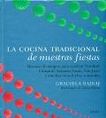 La cocina tradicional de nuestras fiestas. Recetas de siempre para celebrar Navidad, Carnaval, Semana Santa, San Juan y muchas otras fechas señaladas.