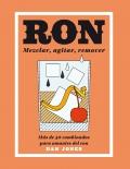 Ron: mezclar, agitar, remover. Más de 40 combinados para amantes del ron