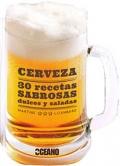 Cerveza. 30 recetas sabrosas dulces y saladas.