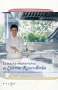 La cocina mediterránea de Carme Ruscadellla. 100 recetas fáciles para cocinar en casa.