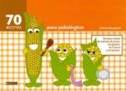 70 recetas para polialérgicos. recetas a base de sémola de maíz, sin gluten, sin huevo y sin grasas.