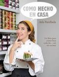 Como hecho en casa. Un libro para comer bien cada día...casi sin cocinar.