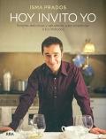 Hoy invito yo. Recetas deliciosas y saludables para sorprender a tus invitados.