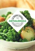 La buena cocina antialérgica. Los recetarios de la salud.