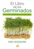 El libro de los germinados. Cómo cultivarlos y utilizarlos para tener más salud y vitalidad