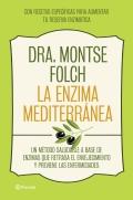 La enzima mediterránea. Un método saludable a base de enzimas que retrasa el envejecimiento y previene las enfermedades