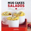 Mug cakes salados. Listos en menos de 2 minutos de microondas